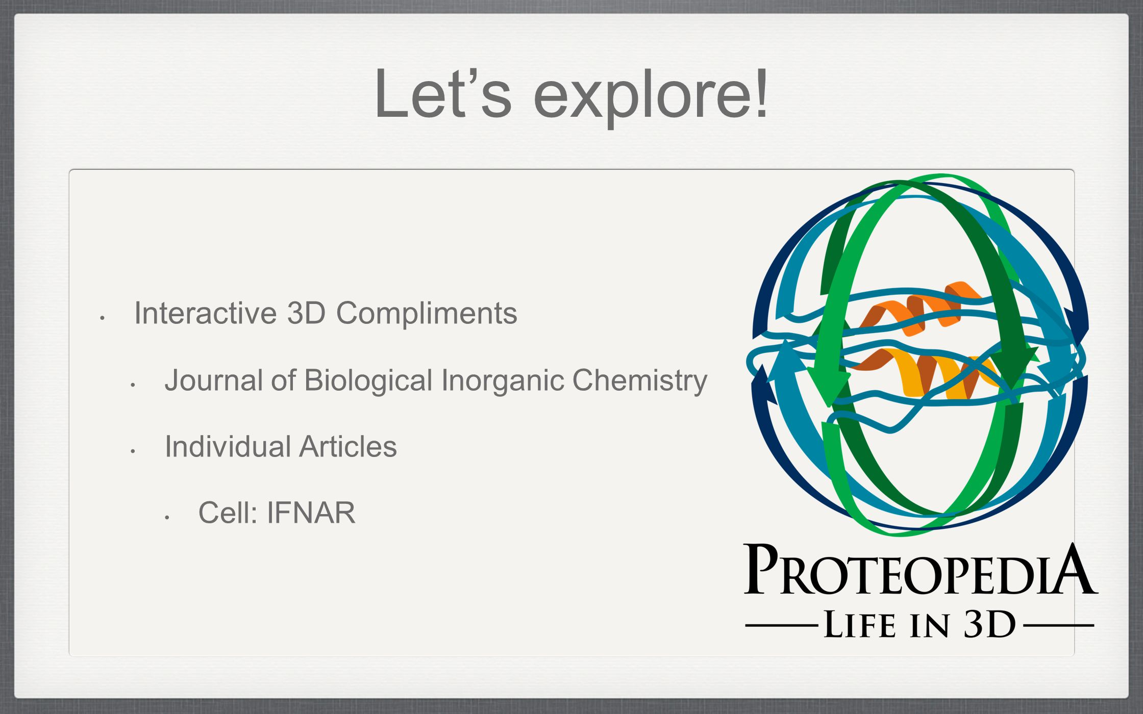 Interactive 3D Compliments Journal of Biological Inorganic Chemistry Individual Articles Cell: IFNAR Let's explore!