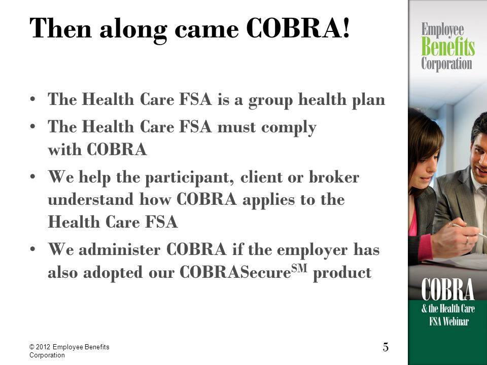 © 2012 Employee Benefits Corporation 5 Then along came COBRA.