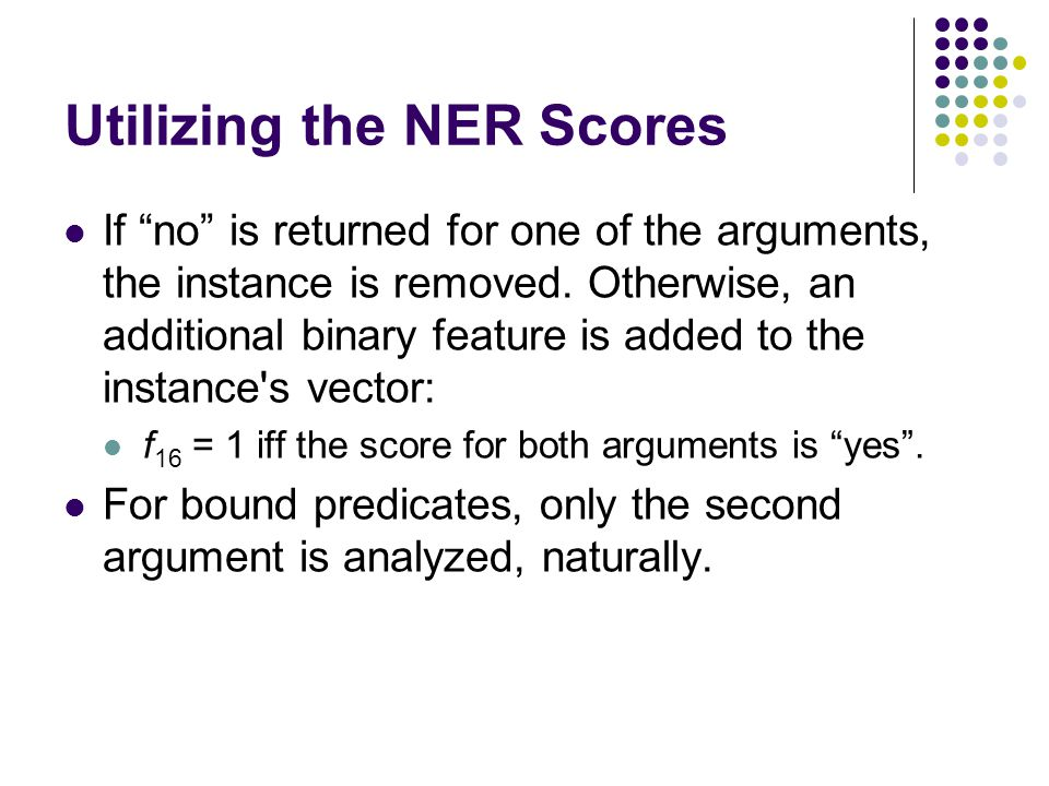Utilizing the NER Scores If no is returned for one of the arguments, the instance is removed.