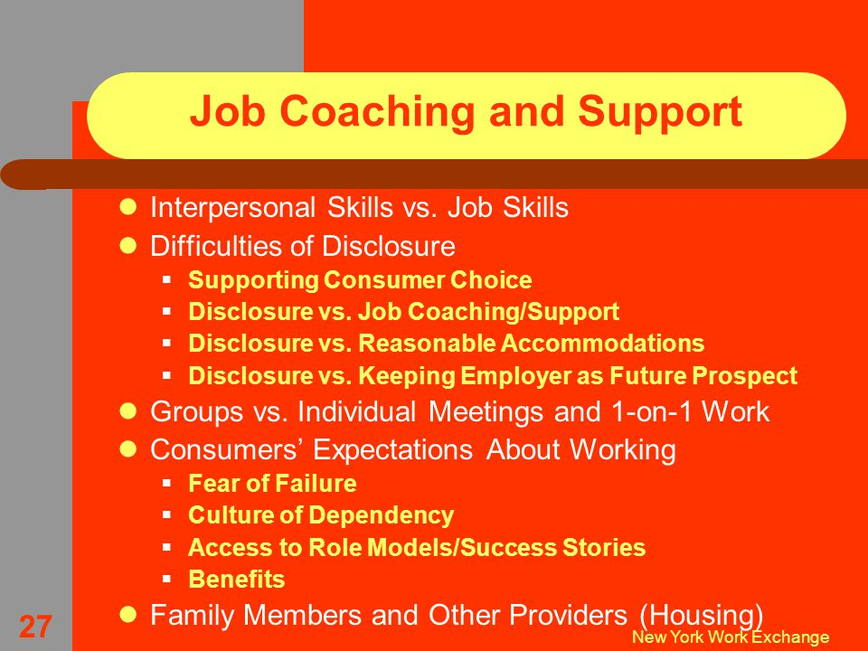 New York Work Exchange 27 Job Coaching and Support Interpersonal Skills vs.