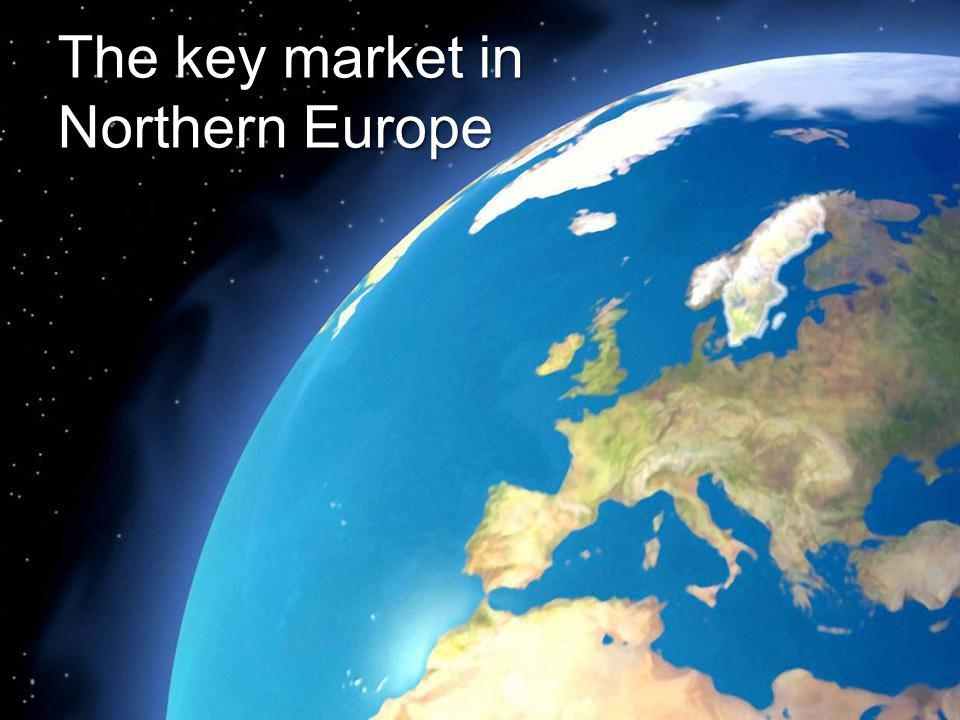 The key market in Northern Europe