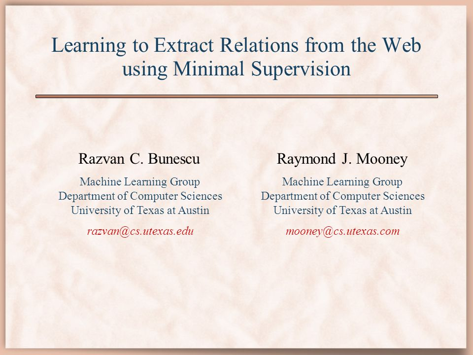 Learning to Extract Relations from the Web using Minimal Supervision Razvan C.