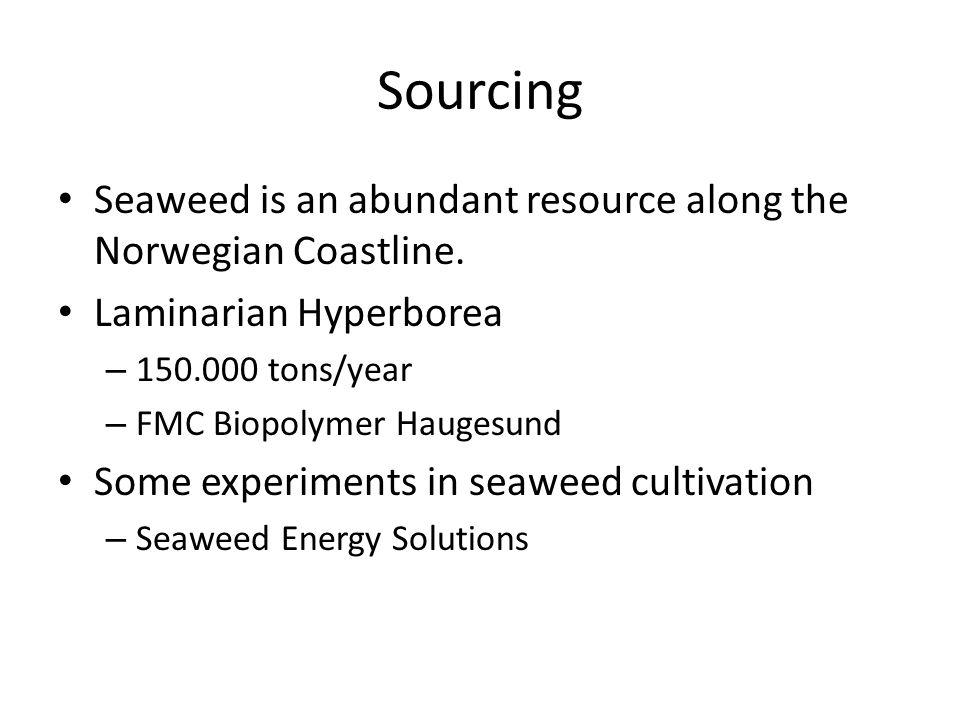 Sourcing Seaweed is an abundant resource along the Norwegian Coastline.