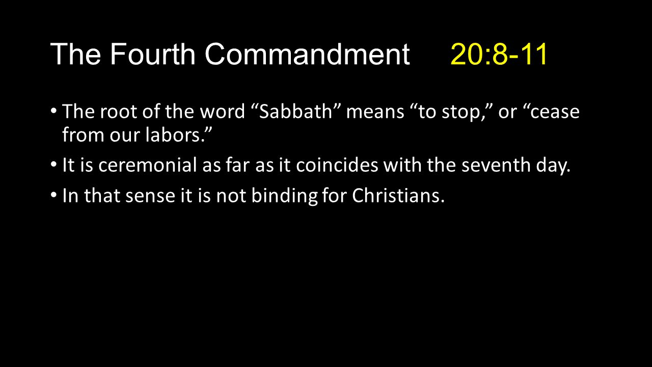 The root of the word Sabbath means to stop, or cease from our labors. It is ceremonial as far as it coincides with the seventh day.