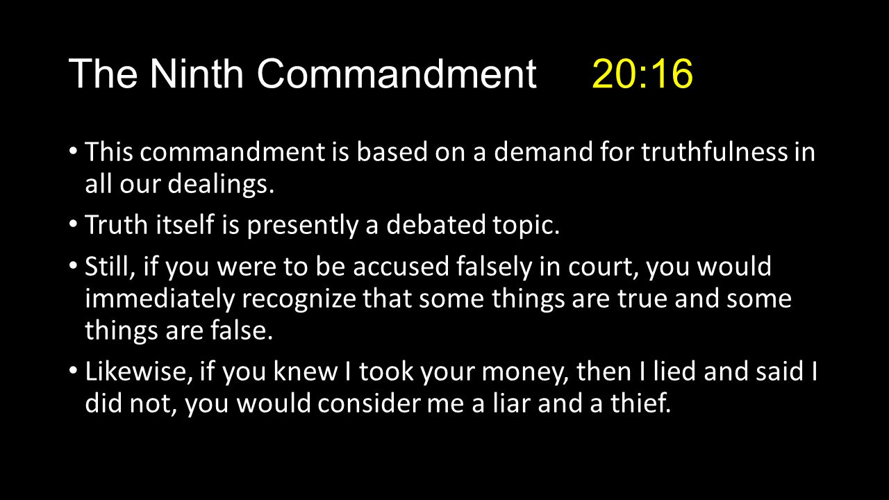 This commandment is based on a demand for truthfulness in all our dealings.