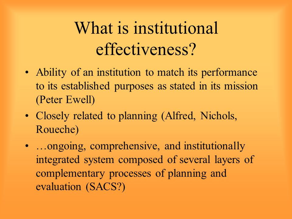 What is institutional effectiveness.