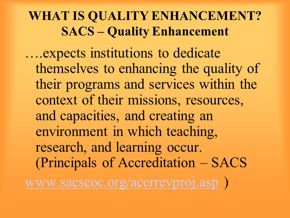 WHAT IS QUALITY ENHANCEMENT.