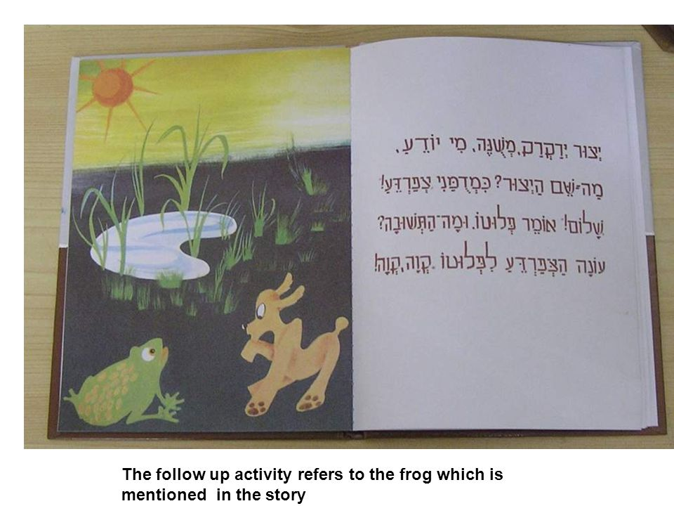 The follow up activity refers to the frog which is mentioned in the story