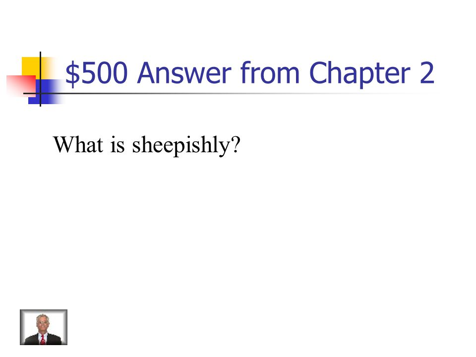 $500 Question from Chapter 2 Embarrassed, shy or bashful