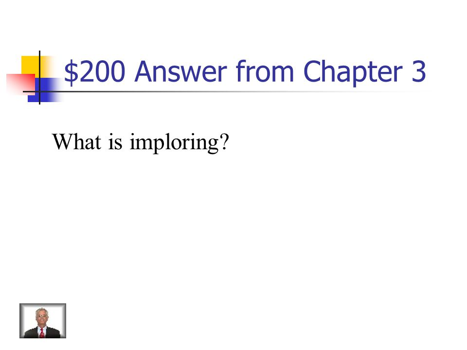 $200 Question from Chapter 3 To ask or beg earnestly