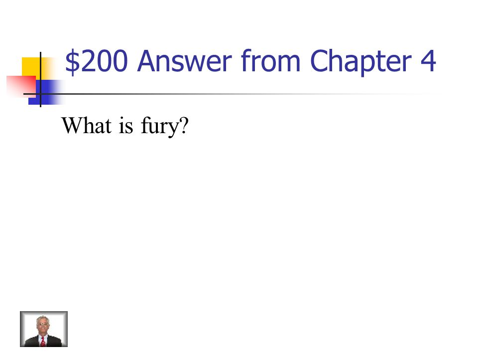 $200 Question from Chapter 4 Violent anger, rage