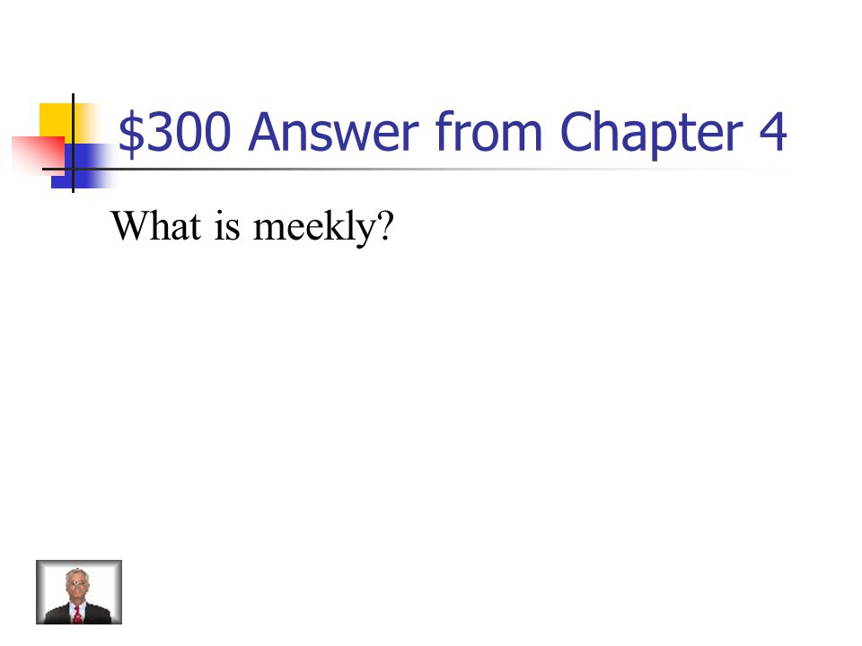 $300 Question from Chapter 4 Patient, gentle, spiritless