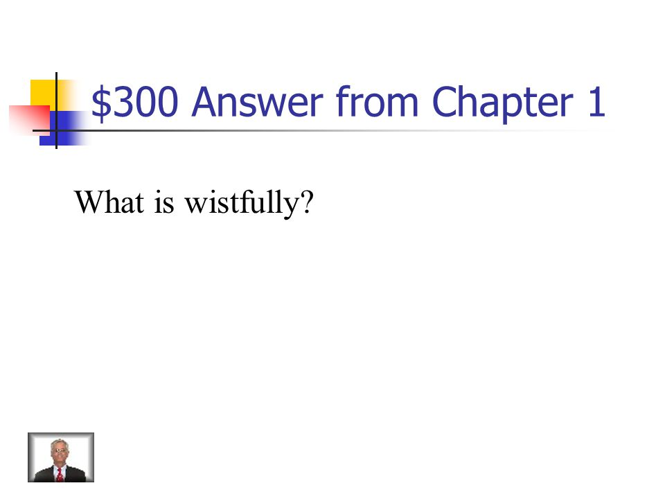 $300 Question from Chapter 1 Longing, showing yearnings