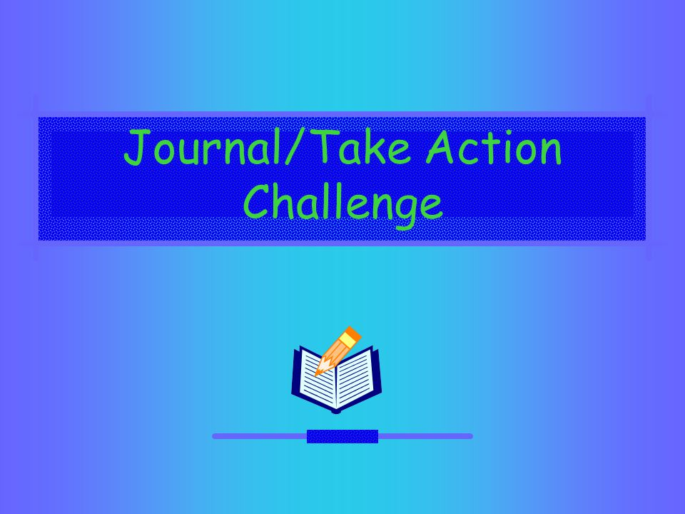 Journal/Take Action Challenge
