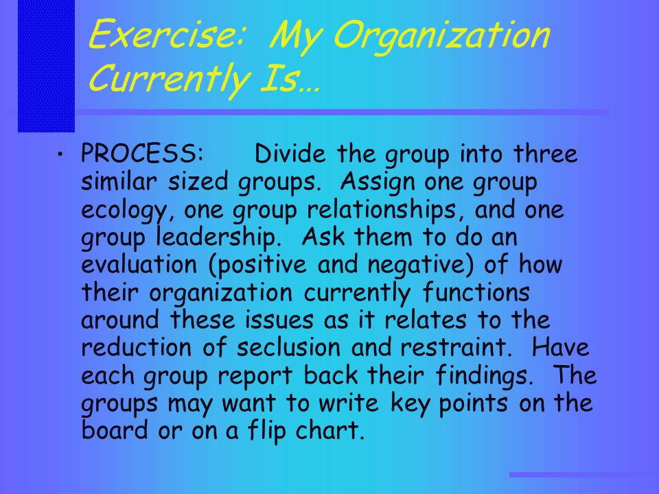 PROCESS:Divide the group into three similar sized groups.