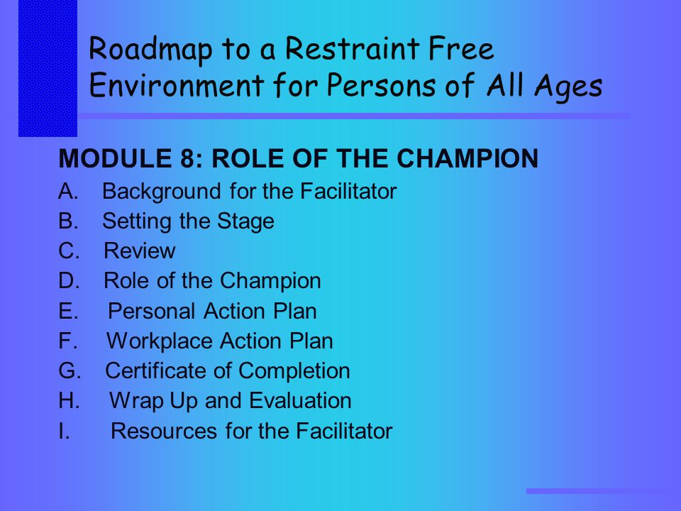 MODULE 8: ROLE OF THE CHAMPION A. Background for the Facilitator B.