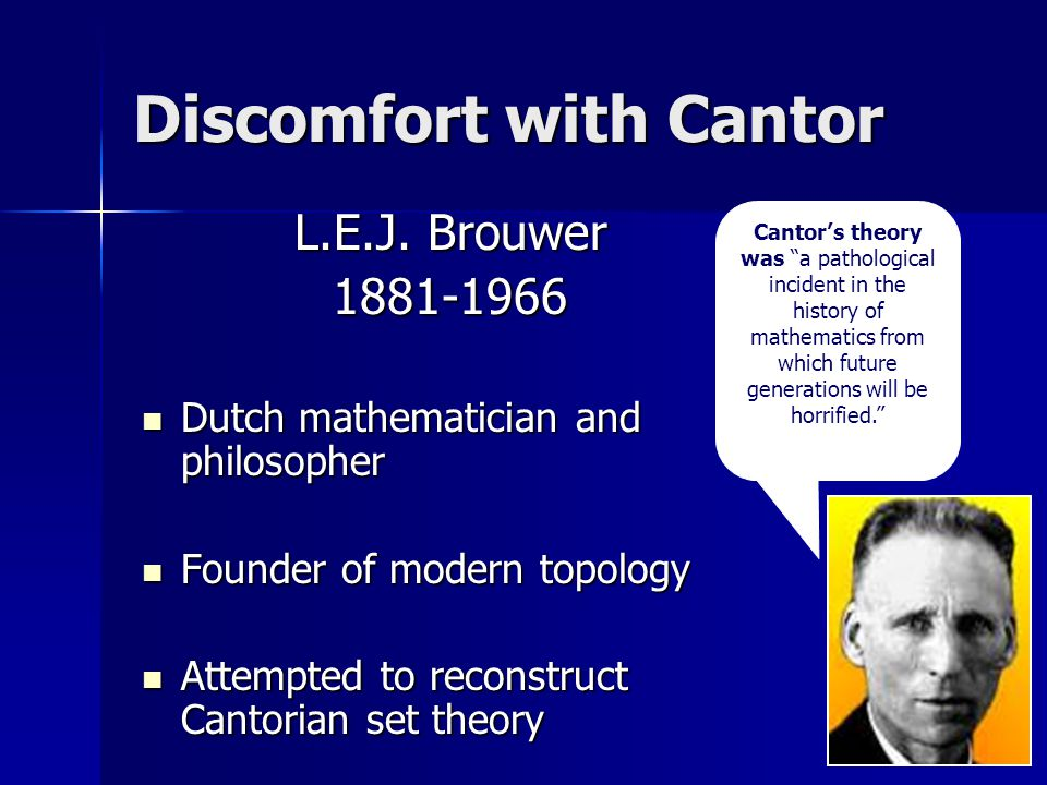 Discomfort with Cantor L.E.J.