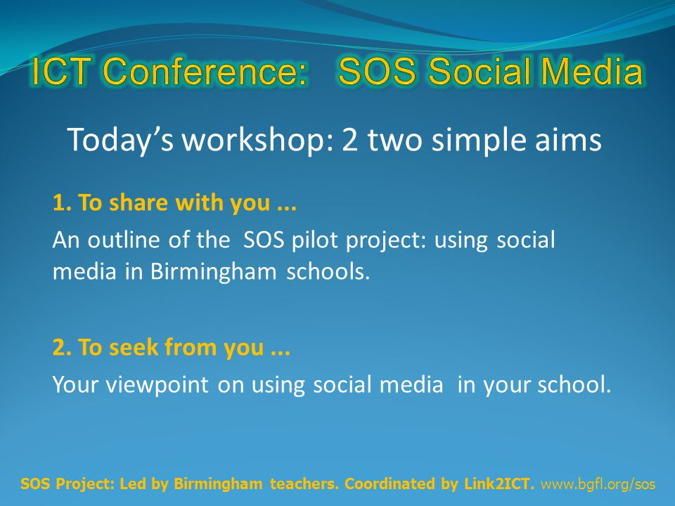 Today's workshop: 2 two simple aims 1. To share with you...