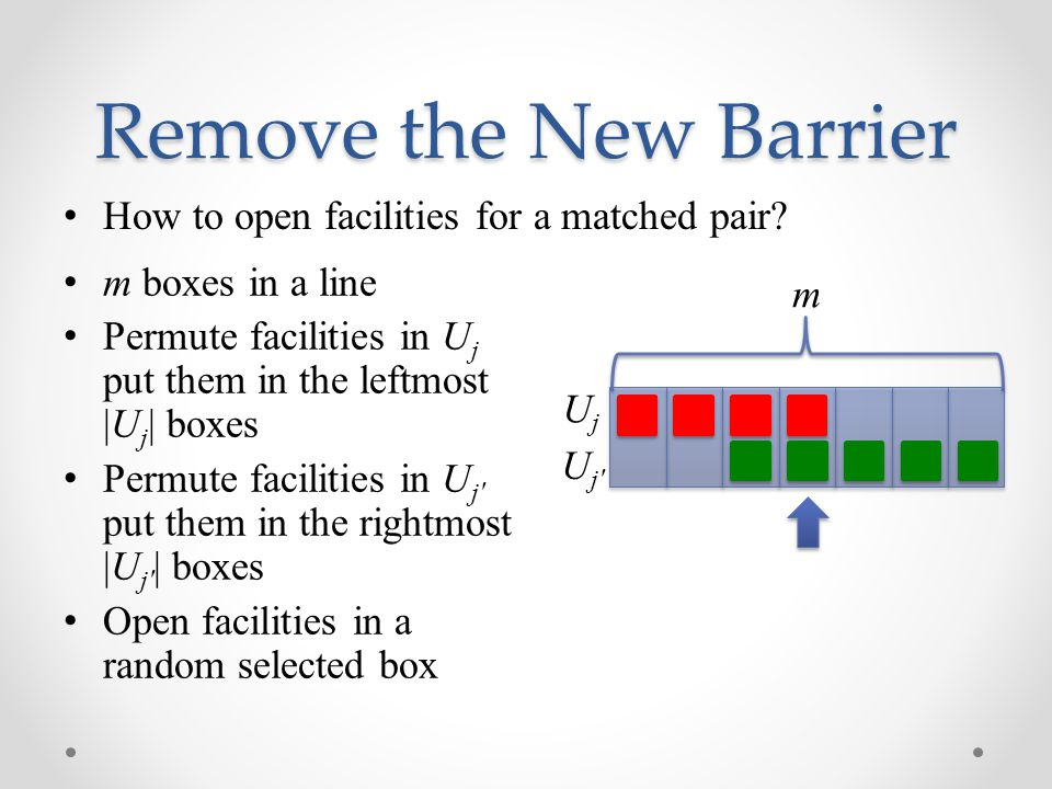 Remove the New Barrier How to open facilities for a matched pair.