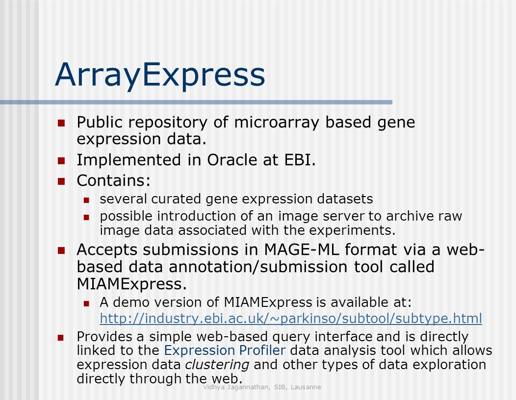 ArrayExpress Public repository of microarray based gene expression data.