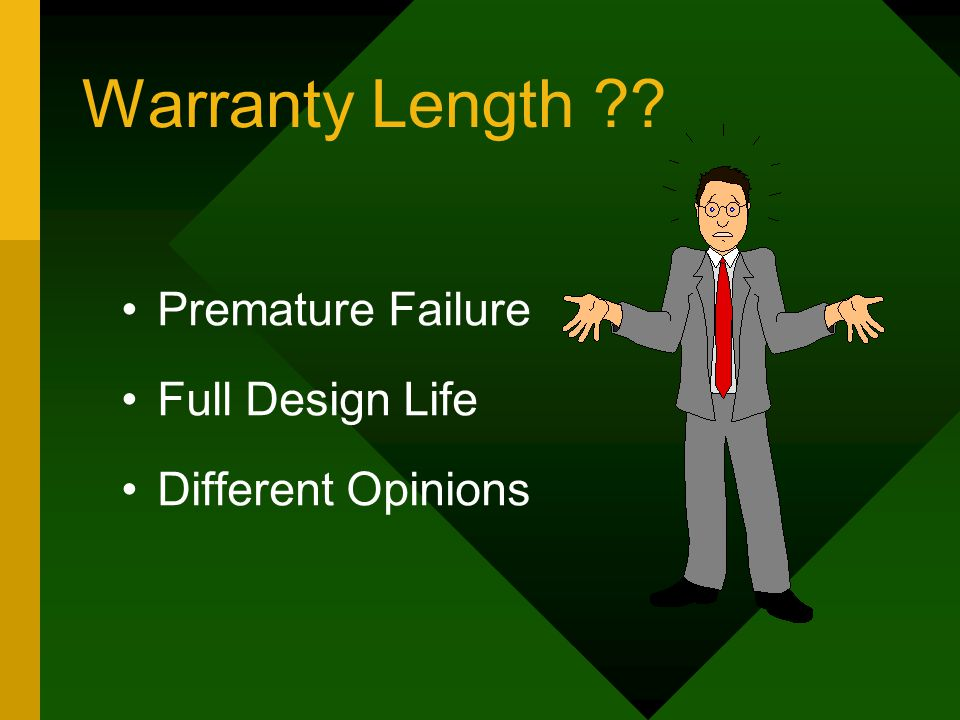 Warranty Length Premature Failure Full Design Life Different Opinions