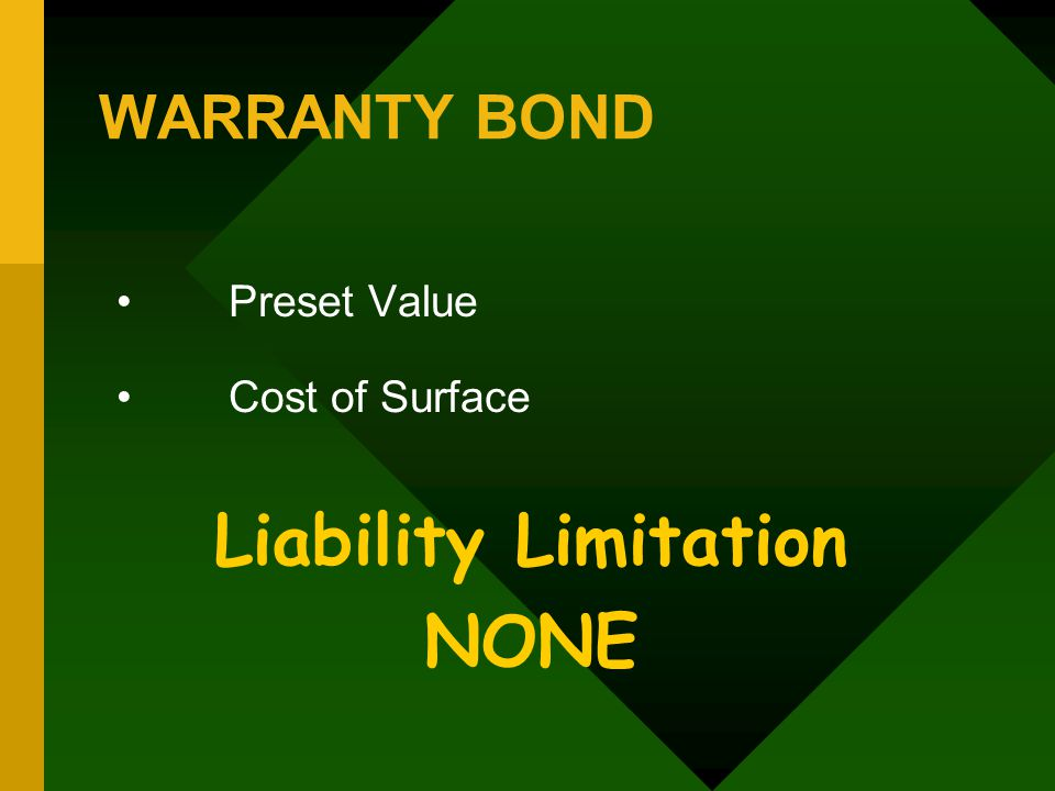 WARRANTY BOND Preset Value Cost of Surface Liability Limitation NONE