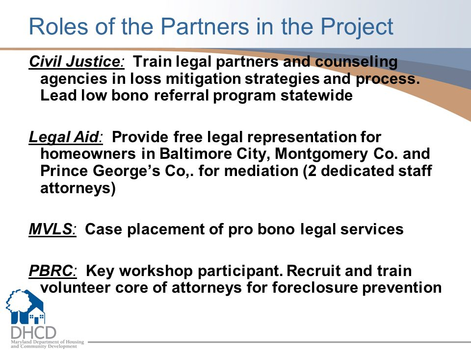 Roles of the Partners in the Project Civil Justice: Train legal partners and counseling agencies in loss mitigation strategies and process.