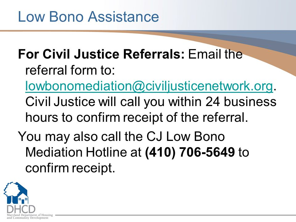 Low Bono Assistance For Civil Justice Referrals: Email the referral form to: lowbonomediation@civiljusticenetwork.org.