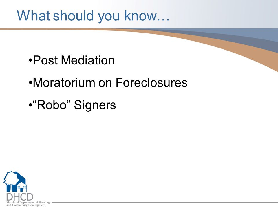 What should you know… Post Mediation Moratorium on Foreclosures Robo Signers