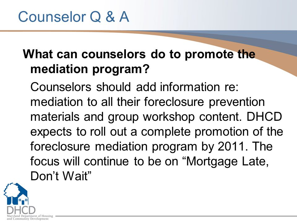 Counselor Q & A What can counselors do to promote the mediation program.