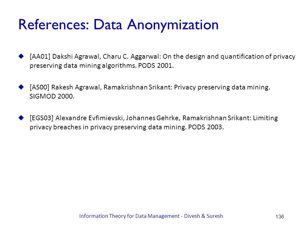 References: Data Anonymization  [AA01] Dakshi Agrawal, Charu C.