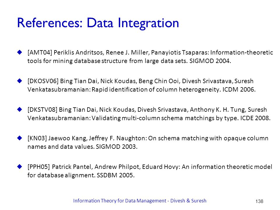 References: Data Integration  [AMT04] Periklis Andritsos, Renee J.
