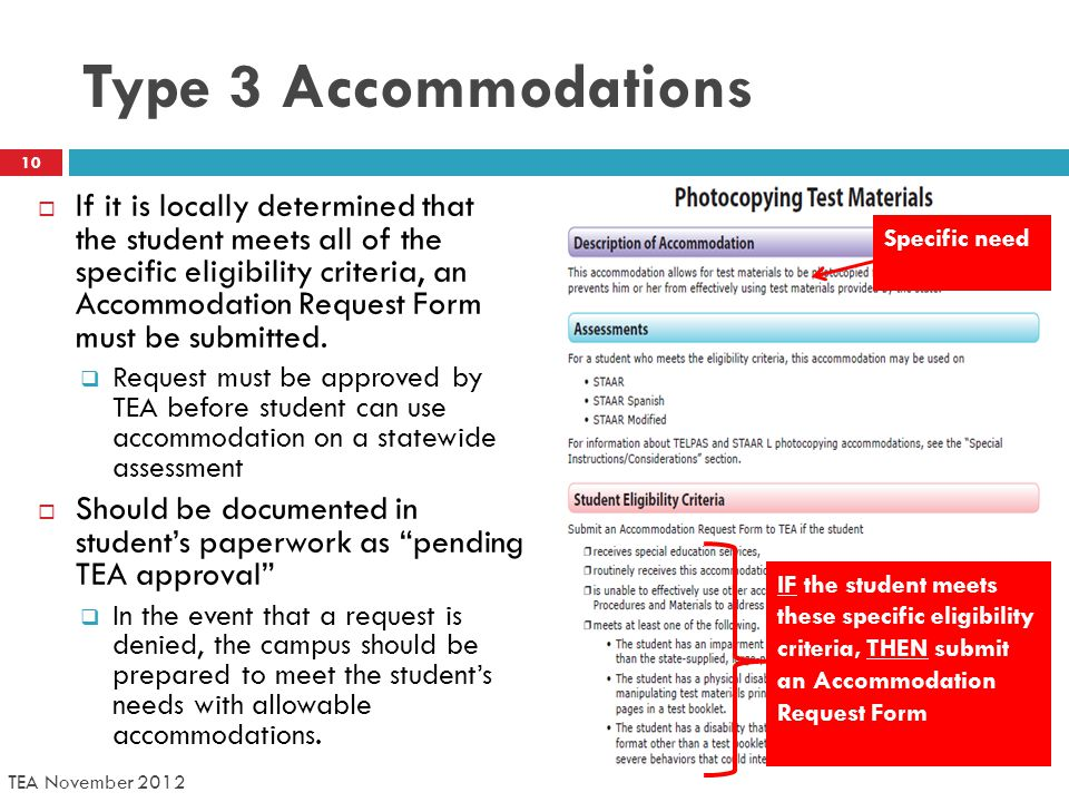 Type 3 Accommodations  If it is locally determined that the student meets all of the specific eligibility criteria, an Accommodation Request Form must be submitted.
