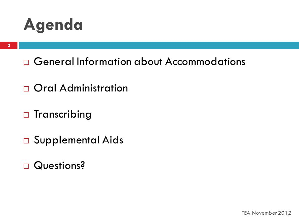 Agenda  General Information about Accommodations  Oral Administration  Transcribing  Supplemental Aids  Questions.