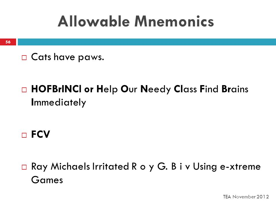 Allowable Mnemonics  Cats have paws.
