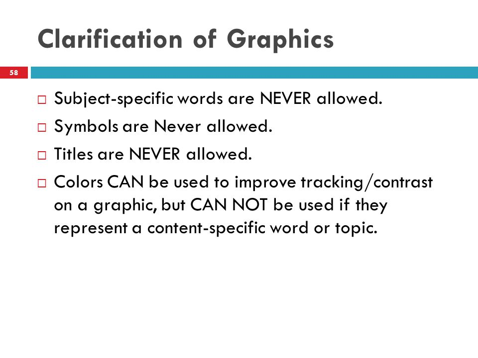 Clarification of Graphics  Subject-specific words are NEVER allowed.