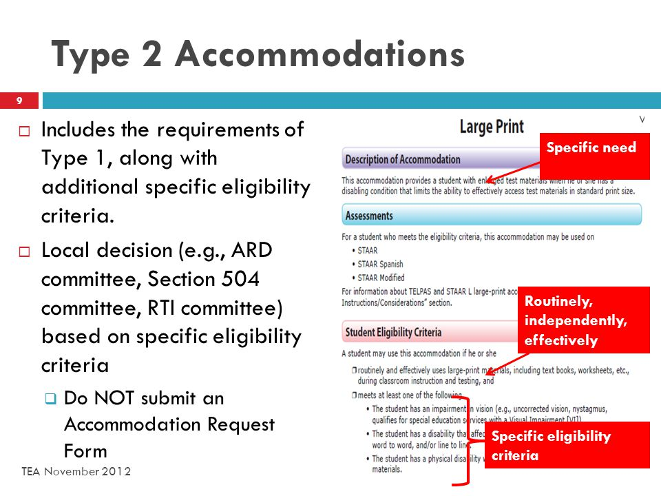 Type 2 Accommodations  Includes the requirements of Type 1, along with additional specific eligibility criteria.
