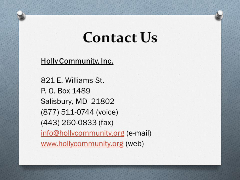Contact Us Holly Community, Inc. 821 E. Williams St.