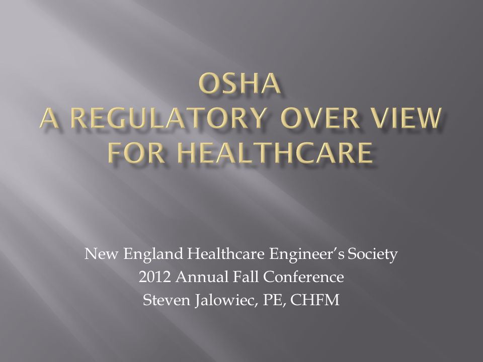 New England Healthcare Engineer's Society 2012 Annual Fall Conference Steven Jalowiec, PE, CHFM