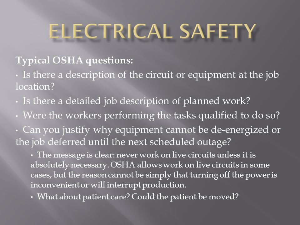 Typical OSHA questions: Is there a description of the circuit or equipment at the job location.
