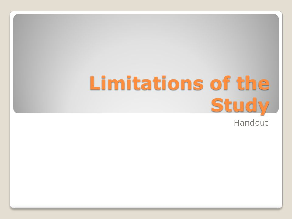 Limitations of the Study Handout