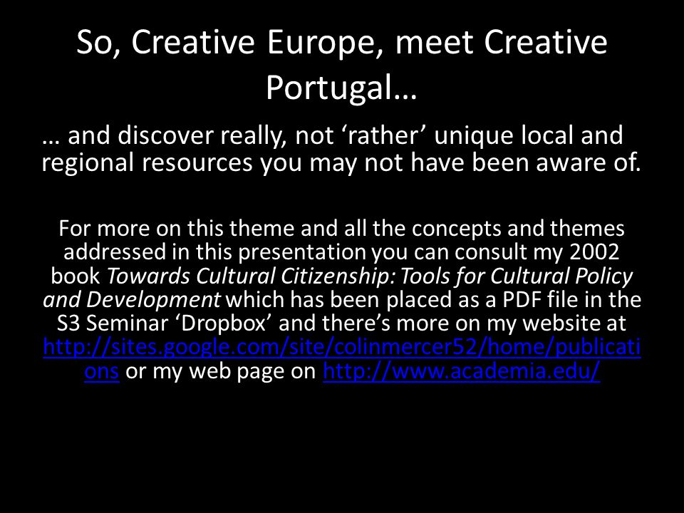 So, Creative Europe, meet Creative Portugal… … and discover really, not 'rather' unique local and regional resources you may not have been aware of.