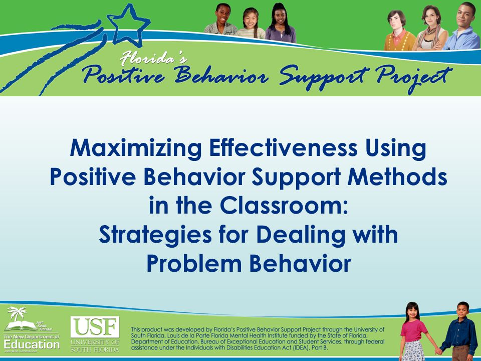 Maximizing Effectiveness Using Positive Behavior Support Methods in the Classroom: Strategies for Dealing with Problem Behavior