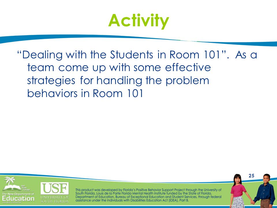 25 Activity Dealing with the Students in Room 101 .