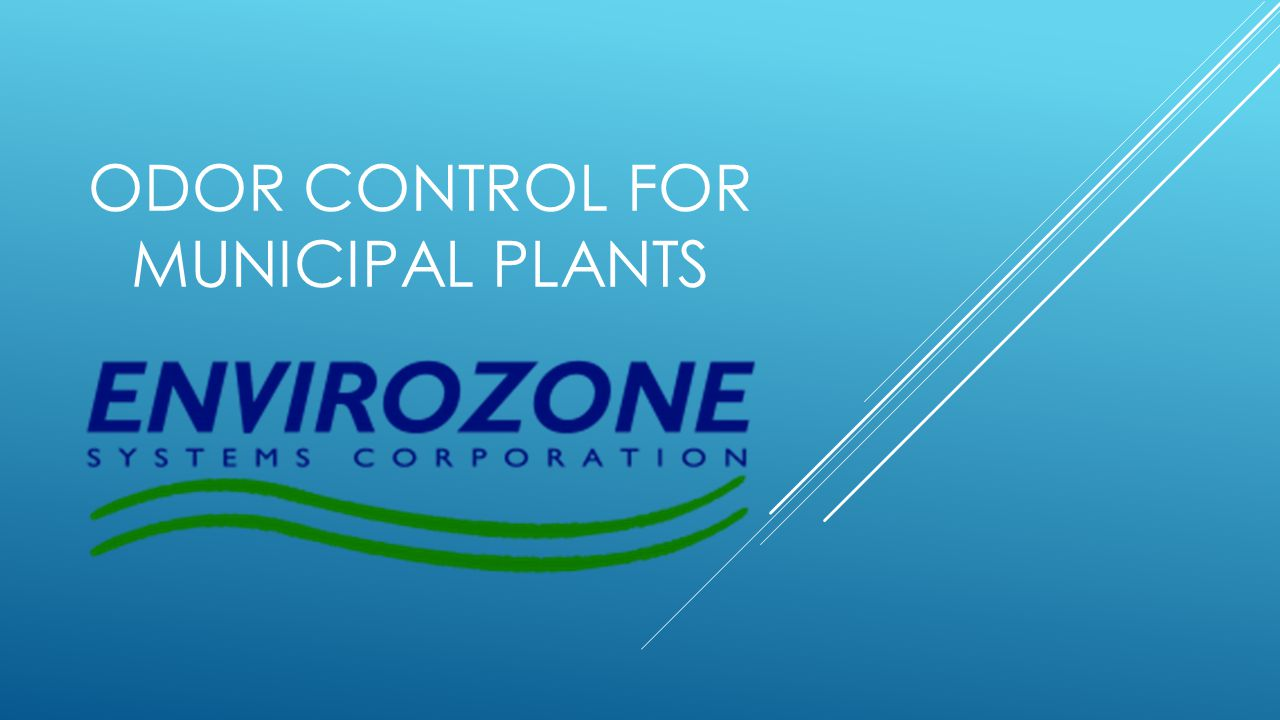 ODOR CONTROL FOR MUNICIPAL PLANTS