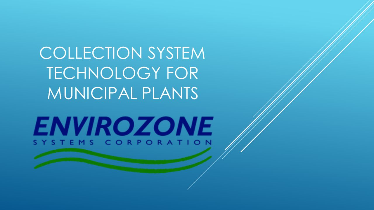 COLLECTION SYSTEM TECHNOLOGY FOR MUNICIPAL PLANTS