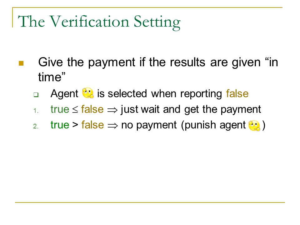 The Verification Setting Give the payment if the results are given in time  Agent is selected when reporting false 1.