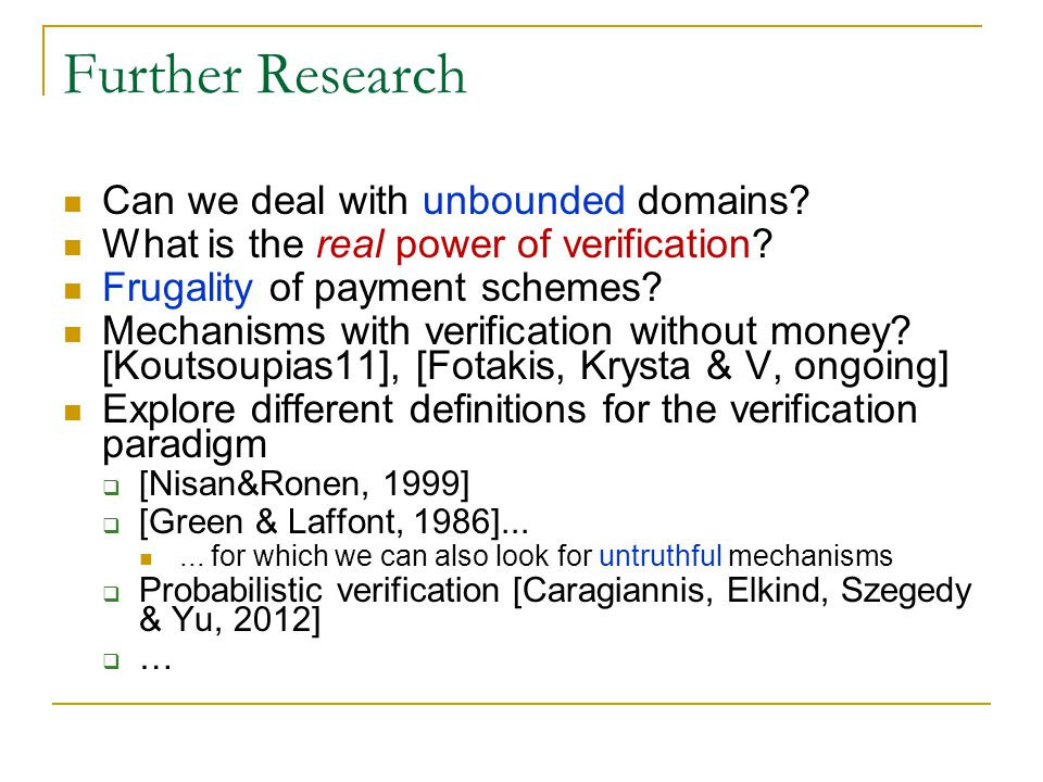 Further Research Can we deal with unbounded domains.