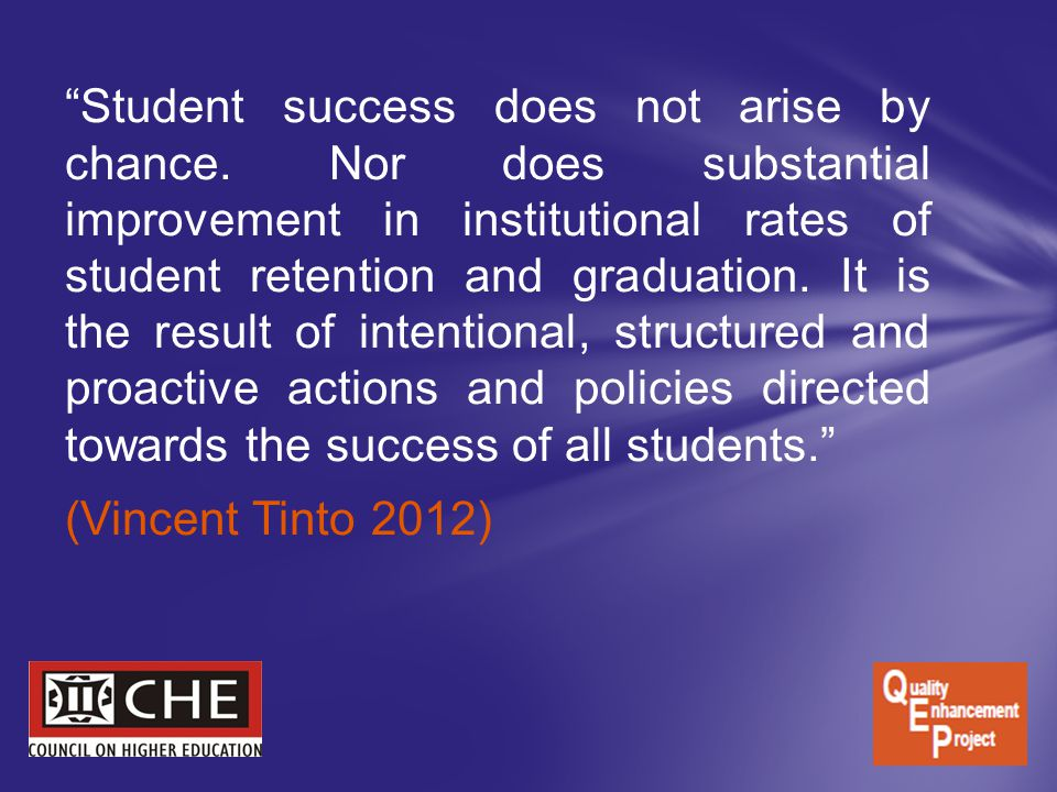 Student success does not arise by chance.