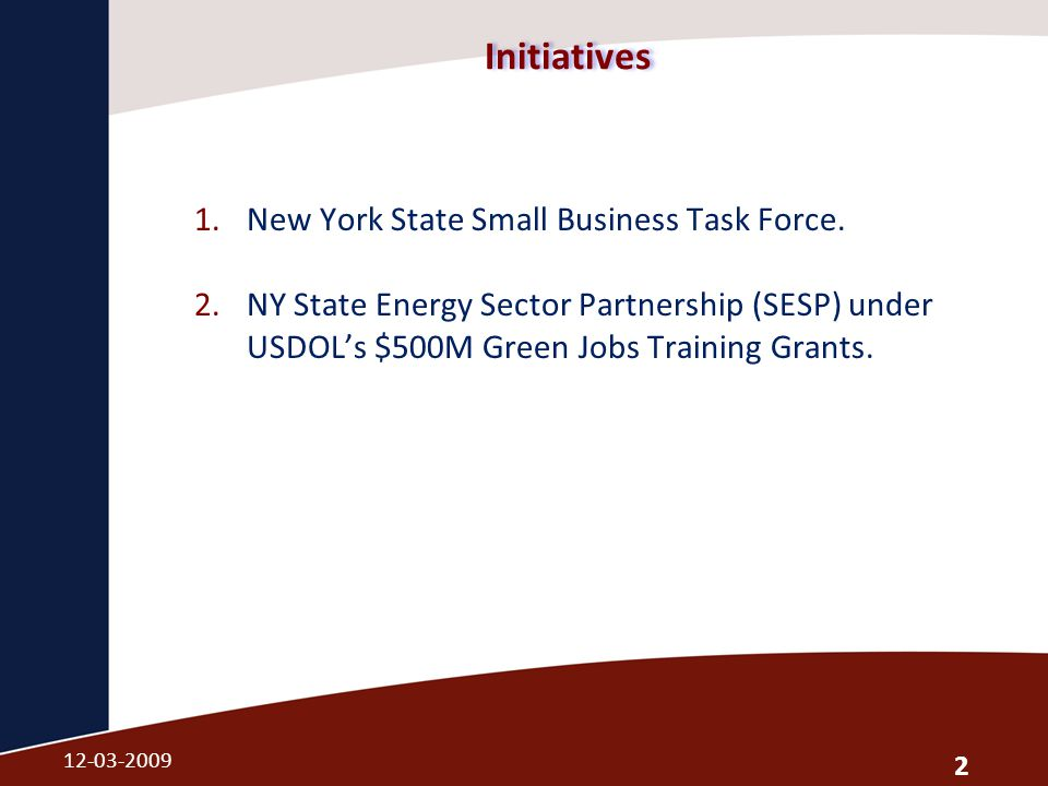 Initiatives 1.New York State Small Business Task Force.